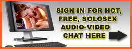 Sign in to solosuck.com audio/video chat using the signin box below this banner